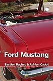 Ford Mustang par  Adrien Cadot / Basti