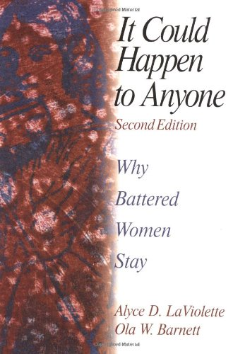 It Could Happen To Anyone: Why Battered Women Stay