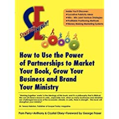 Synergy Energy: How to Use the Power of Partnerships to Market Your Book, Grow Your Business, and Brand Your Ministry