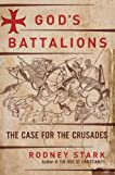 God's Batallions: A History of the Crusades as the First Western War on Muslim Terror and Aggression