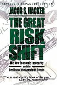"Cover of ""The Great Risk Shift: The New E..."