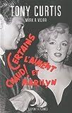 Certains l\'aiment chaud ! et Marilyn par Tony Curtis