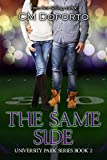 The Same Side: Book 2 (University Park Series)