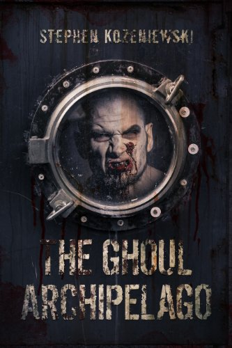 The Ghoul Archipelago: A Post Apocalyptic Thriller
