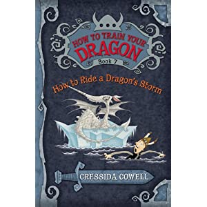 How to Train Your Dragon Book 7: How to Ride a Dragon's Storm  (Heroic Misadventures of Hiccup Horrendous Haddock III)