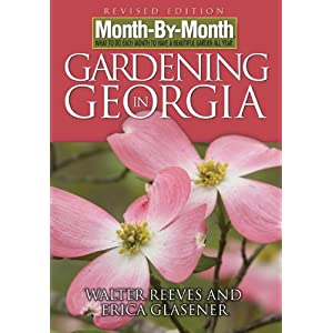 Month-by-Month Gardening in Georgia: Revised Edition: What to Do Each Month to Have a Beautiful Garden All Year