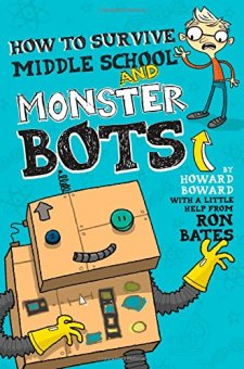 How to Survive Middle School and Monster Bots (A Howard Boward Book) by Ron Bates| wearewordnerds.com