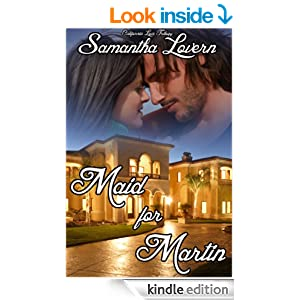 Maid for Martin (California Love Trilogy Book 1)