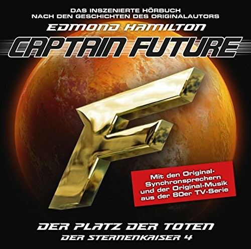 Captain Future (11) Der Sternenkaiser 4: Der Platz der Toten