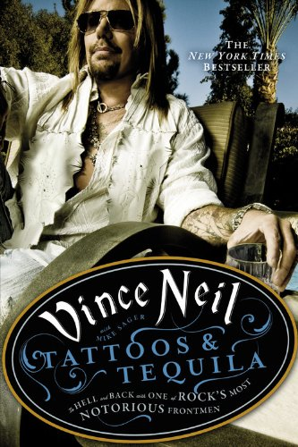 Tattoos & Tequila: To Hell and Back with One of Rock's Most Notorious Frontmen, Vince Neil, by Mike Sager, Mr. Media Interviews