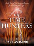 The Time Hunters (Book 1 of the acclaimed series for children of all ages)