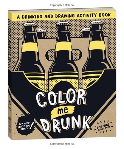 Color Me Drunk: A Drinking and Drawing Activity Book