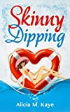 Skinny Dipping (Skinny Sagas)