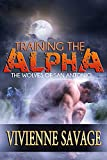 Training the Alpha: A Wolf Shifter Paranormal Romance (The Wolves of San Antonio Book 1)