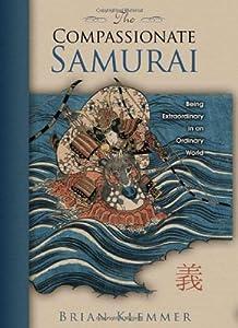"Cover of ""The Compassionate Samurai: Bein..."