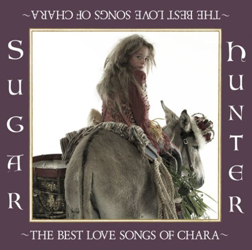 Sugar Hunter~THE BEST LOVE SONGS OF CHARA~