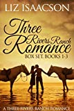 Three Rivers Ranch Romance Box Set, Books 1 - 3: Inspirational Western Romances - Second Chance Ranch, Third Time's the Charm, Fourth and Long