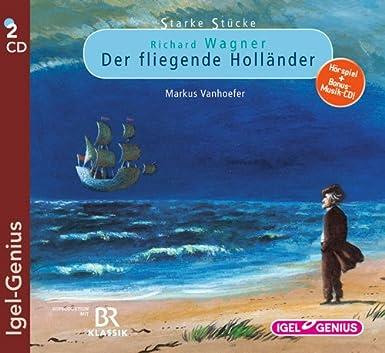 Starke Stücke - Richard Wagner: Der fliegende Holländer (Igel Genius)