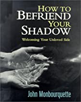 How to befriend your shadow: Welcoming your unloved side