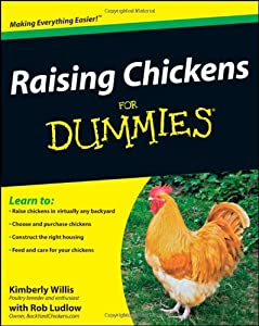 Raising Chickens For Dummies, Rob Ludlow