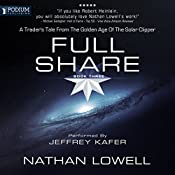 Full Share: A Trader's Tales from the Golden Age of the Solar Clipper, Book 3 | [Nathan Lowell]