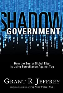 "Cover of ""Shadow Government: How the Secr..."