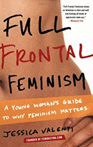 "Cover of ""Full Frontal Feminism: A Young ..."