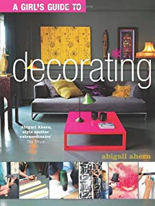 Girl\'s Guide to Decorating