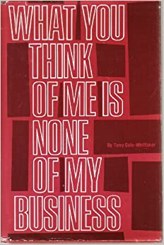 What You Think of Me Is None of My Business: Terry Cole ...