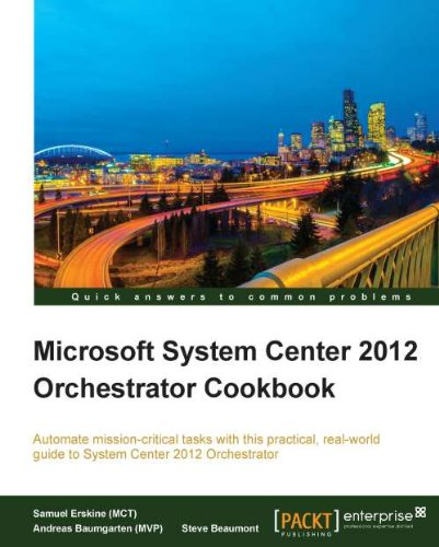 System Center 2012 Orchestrator 2012 CookBook #scorch #sysctr