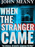 When The Stranger Came: Novella (A Suspense Thriller)