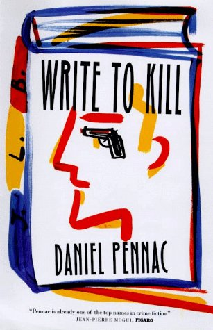 Write to Kill, DANIEL PENNAC, IAN MONK