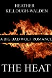 The Heat (The Big Bad Wolf, #1)