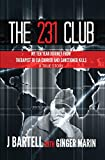 The 231 Club: My Ten Year Journey From Therapist to CIA Courier and Sanctioned Kills - A True Story