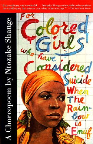 for colored girls who have considered suicide/ when the rainbow was enuf  by Ntozake Shange Book Review