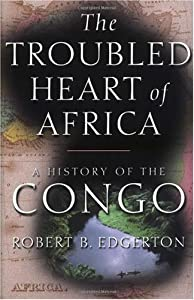 "Cover of ""The Troubled Heart of Africa: A..."