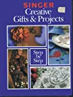 Singer Creative Gifts & Projects Step-By-Step
