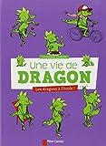 Une vie de dragon, Tome 2 : Les dragons à l\'école par Joanna Olech