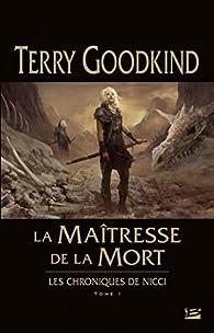 La Maîtresse de la Mort, tome 1 : Les chroniques de Nicci par Goodkind