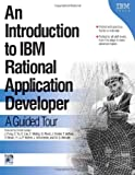 An Introduction to IBM Rational Application Developer: A Guided Tour (Ibm Illustrated Guide Series)