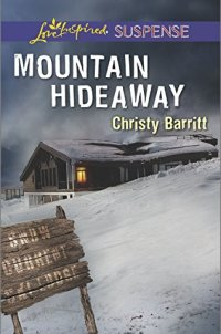 Mountain Hideaway (Love Inspired Suspense)