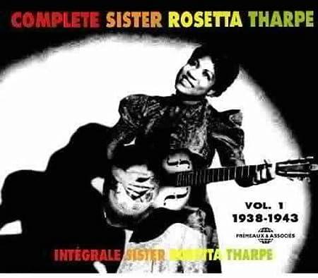 Complete Sister Rosetta Tharpe, Vol. 1: 1938-1943