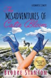 The Misadventures of Catie Bloom: A Contemporary Romantic Comedy Love Triangle (Bloom Sisters Series Book 1)
