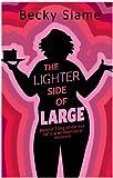 The Lighter Side of Large