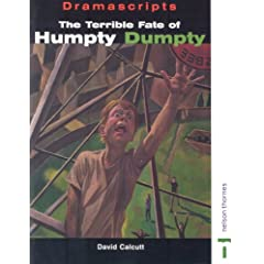 Dramascripts - The Terrible Fate of Humpty Dumpty: The Play