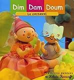 Dim Dam Doum : Le carnaval par Roumanoff