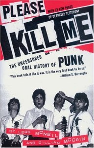 Please Kill Me: The Uncensored Oral History of Punk by Legs McNeil
