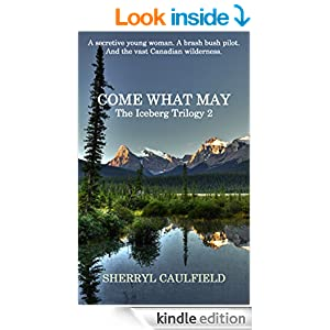 Come What May (The Iceberg Trilogy Book 2)