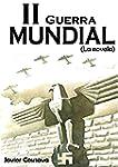 LA SEGUNDA GUERRA MUNDIAL, La novela...