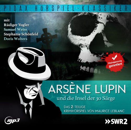 Maurice Leblanc - Arsène Lupin und die Insel der 30 Särge (pidax)